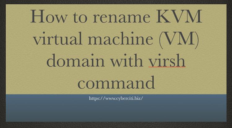 Как переименовать домен виртуальной машины KVM (VM) с помощью команды virsh