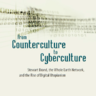 From counterculture to cyberculture: Stewart Brand, the Whole Earth Network, and the rise of digital