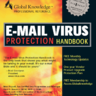 E-mail Virus Protection Handbook. Protect your E-mail from Viruses, Tojan Horses