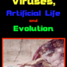 Computer Viruses, Artificial Life and Evolution.