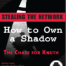 Stealing The Network. How To Own A Shadow